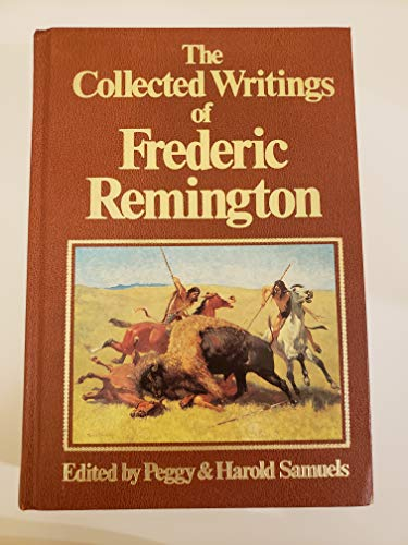9781555211158: Collected Writings of Frederic Remington