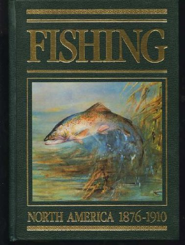 9781555211240: Fishing in North America, 1876-1910