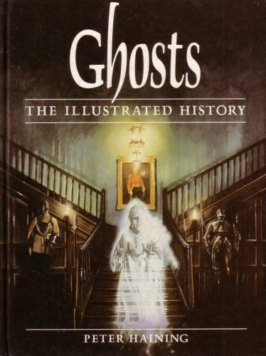 9781555211301: Ghosts: The Illustrated History