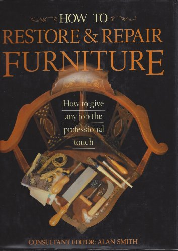 9781555211424: How to Restore and Repair Furniture