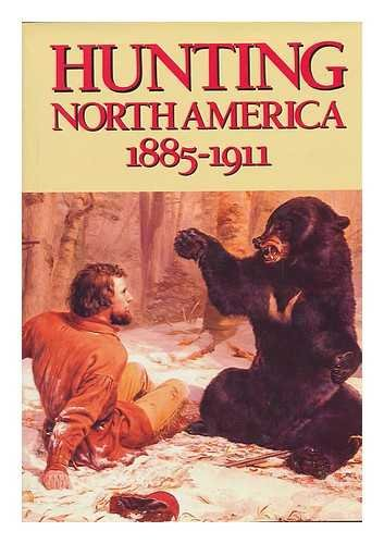 Hunting North America, 1885-1911
