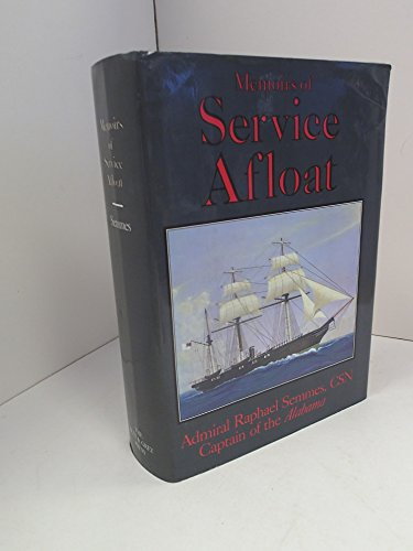 Memoirs of Service Afloat During the War: Semmes, Raphael