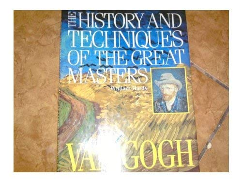 9781555212100: Van Gogh (The History and Techniques of the Masters)