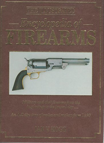 9781555212162: The Illustrated Encyclopedia of Firearms