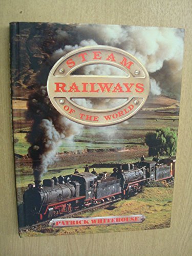 9781555212322: Steam Railways of the World