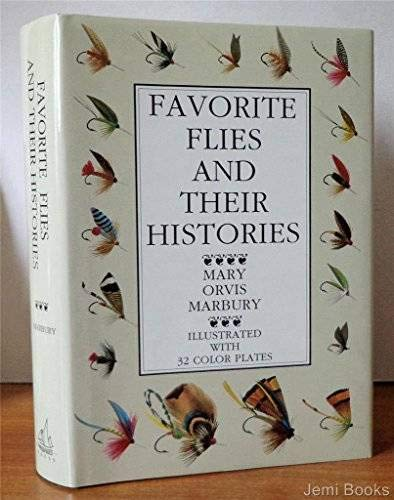 Favorite Flies and Their Histories . with: Marbury, Mary Orvis