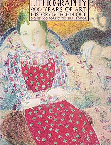 Lithography: 200 Years Of Art, History & Technique: Porzio, Domenico (ed)