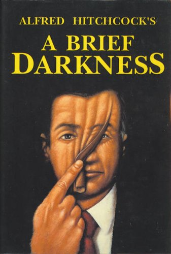 9781555213527: Alfred Hitchcock: A Brief Darkness