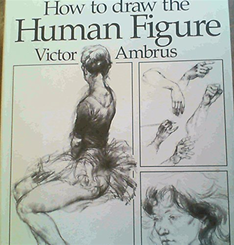 How to Draw the Human Figure: Victor G. Ambrus
