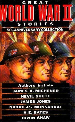 Great World War II Stories : 50th: Michener, James; Nevil