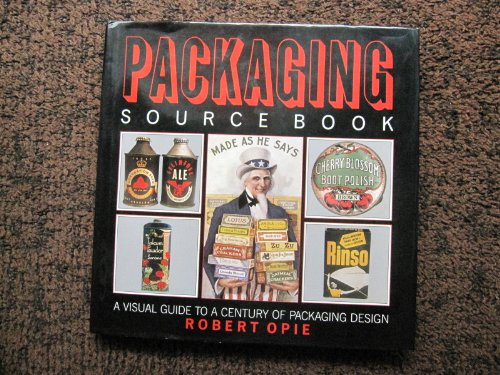 Packaging source Book. A visual guide to a century of packaging design: Opie, Robert