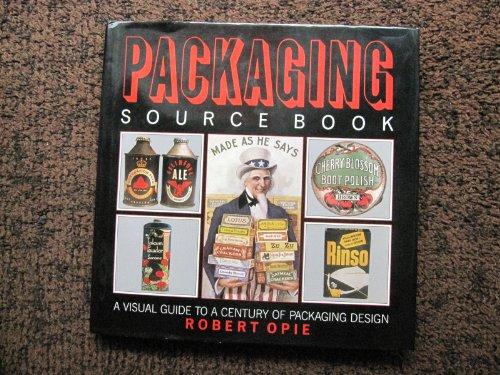 Packaging Source Book: Opie, Robert
