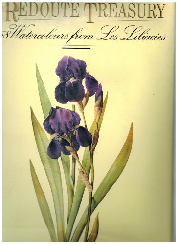 9781555215187: A Redoute Treasury: 468 Watercolours From Les Liliacees.