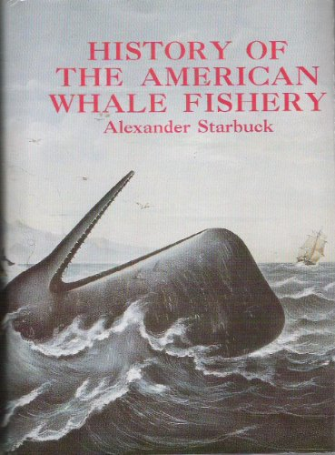 History of the American Whale Fishery: Starbuck, Alexander