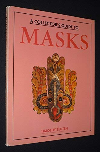 9781555215439: A Collector's Guide to Masks