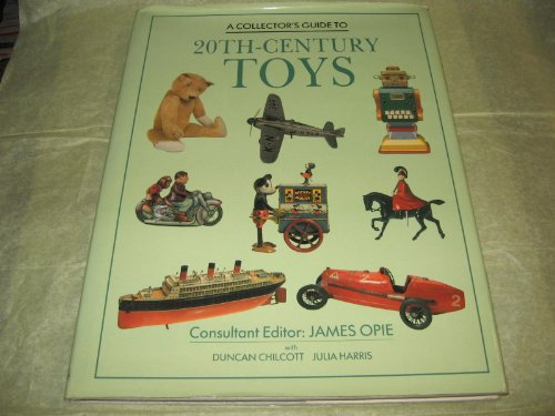A Collector's Guide to 20Th-Century Toys: Opie, James (ed.;