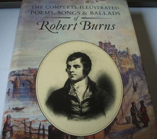 9781555215552: The Complete Illustrated Poems, Songs, and Ballads of Robert Burns