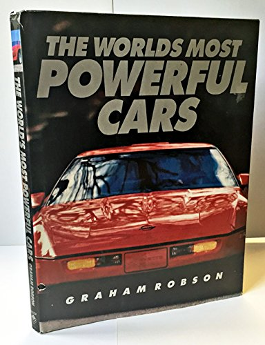 World' Most Powerful Cars [Hardcover]: Graham Robson