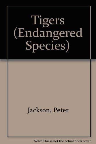 Tigers (Endangered Species) (9781555215644) by Peter Jackson