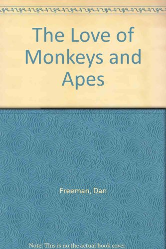 9781555216474: The Love of Monkeys and Apes
