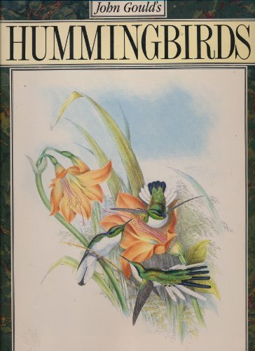 John Gould's Hummingbirds [Jan 01, 1990] Gould,: John Gould