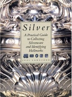 Silver : Practical Guide to Collecting Silverware: Joel Langford