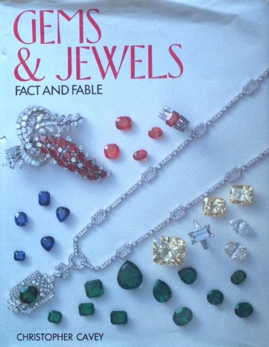 Gems and Jewels. Fact and Fable: Cavey, Christopher