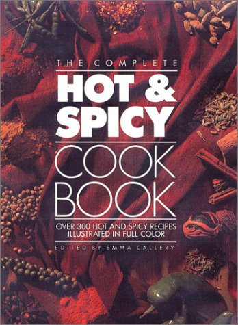 9781555217532: The Complete Hot and Spicy Cookbook