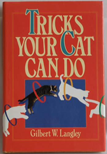 Tricks Your Cat Can Do: Langley, Gilbert W.