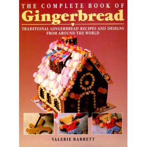 The Complete Book of Gingerbread