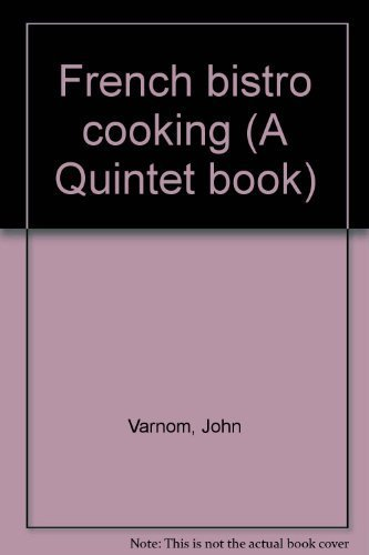 9781555218003: French bistro cooking (A Quintet book)