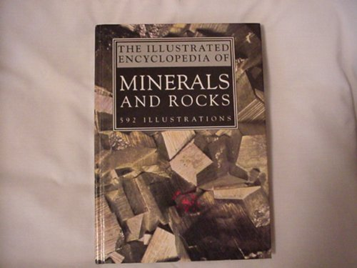 9781555218775: The Illustrated Encyclopedia of Minerals and Rocks