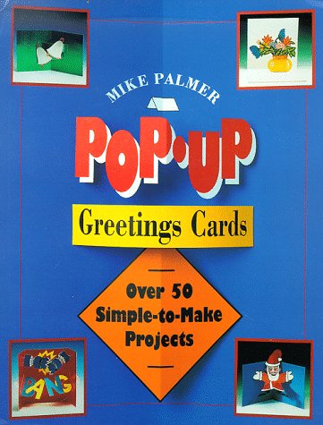 9781555218973: Pop-Up Greeting Cards: Over 50 Simple-To-Make Projects