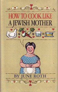 9781555218997: How to Cook Like a Jewish Mother