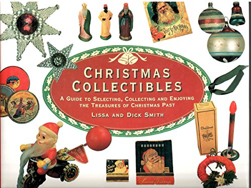 9781555219109: Christmas Collectibles: A Guide to Selecting, Collecting, and Enjoying the Treasures of Christmas Past