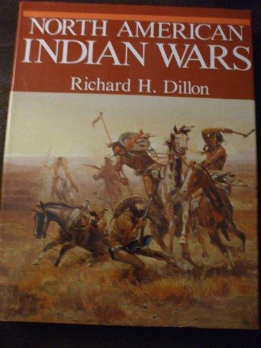 North American Indian Wars: Dillon, Richard H.
