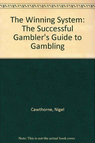 The Winning System: The Successful Gambler's Guide to Gambling: Cawthorne, Nigel