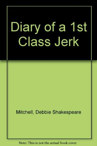Diary of a 1st Class Jerk: Debbie Shakespeare Mitchell