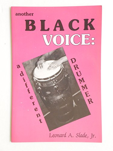 Another Black Voice: A Different Drummer: Slade, Leonard A.