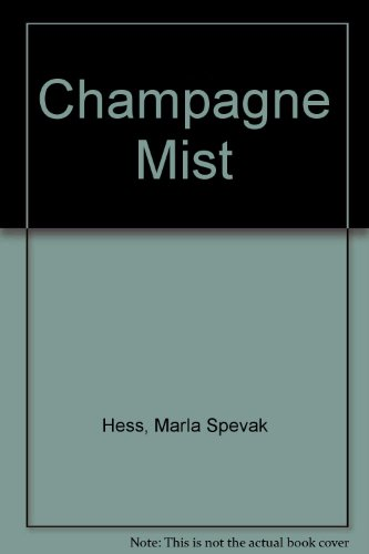 Champagne Mist: Hess, Marla Spevak; Graves, Helen