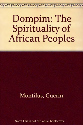 Dompim: The Spirituality of African Peoples: Montilus, Guerin