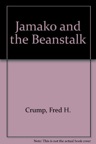 Jamako and the Beanstalk: Crump, Fred H.