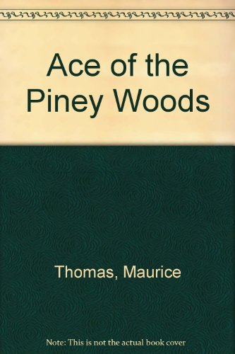Ace of the Piney Woods: Thomas, Maurice