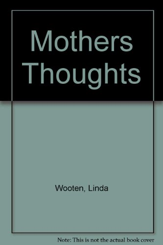 Mothers Thoughts: Linda Wooten