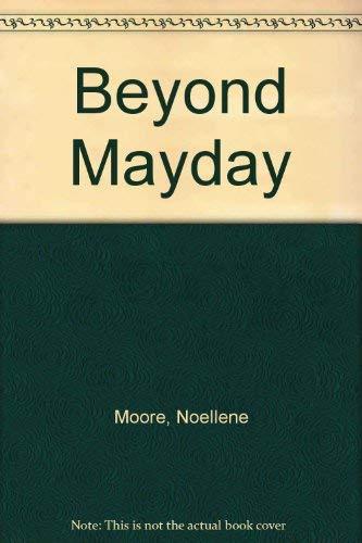 Beyond Mayday: Noellene Moore