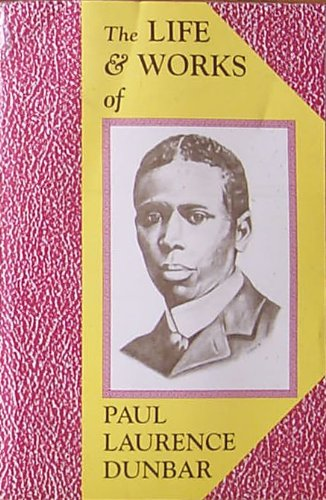 9781555234737: The Life and Works of Paul Laurence Dunbar