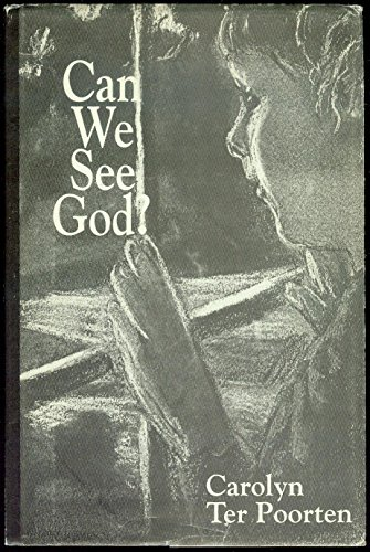 Can We See God?: Ter Poorten, Carolyn