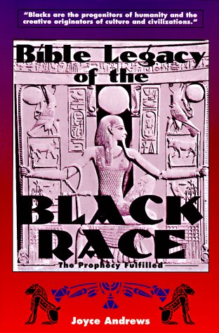 Bible Legacy of the Black Race: The: Joyce Andrews