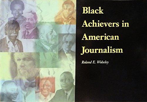 Black Achievers in American Journalism: Roland Edgar Wolseley