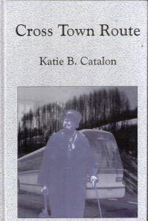 CROSS TOWN ROUTE.: Catalon, Katie B.